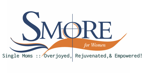 SMORE :: Single Moms Overjoyed, Rejuvenated, Empowered!